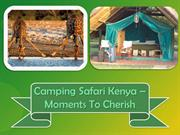 Camping Safari Kenya – Moments To Cherish